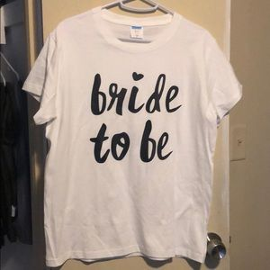 Tops - Bride to be T-shirt
